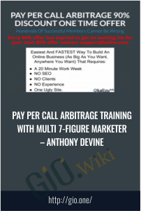 Pay Per Call Arbitrage Training With Multi 7-Figure Marketer – Anthony Devine