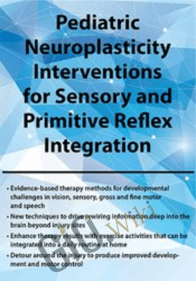 Pediatric Neuroplasticity Interventions for Sensory and Primitive Reflex Integration - April Christopherson