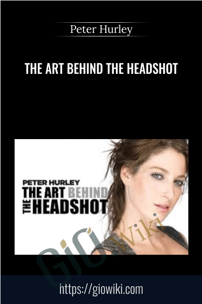 The Art Behind The Headshot - Peter Hurley