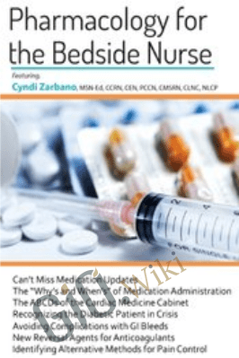Pharmacology for The Bedside Nurse - Cyndi Zarbano