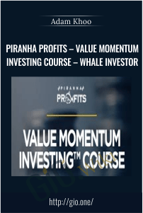 Piranha Profits – Value Momentum Investing Course – Whale Investor