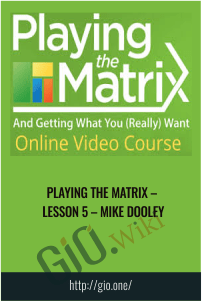Playing The Matrix – Lesson 5 – Mike Dooley