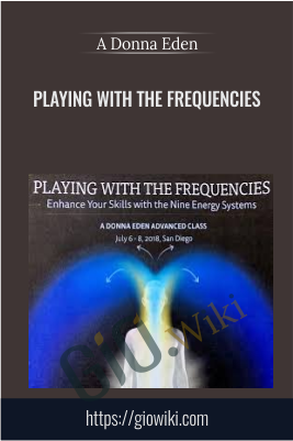 Playing With The Frequencies – A Donna Eden