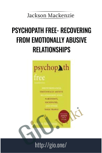 Psychopath Free- Recovering from Emotionally Abusive Relationships - Jackson Mackenzie