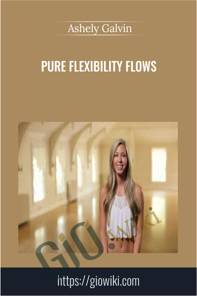 Pure Flexibility Flows - Ashely Galvin