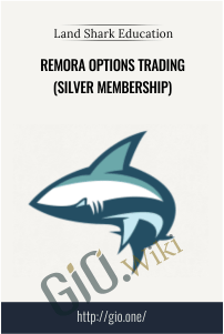 REMORA OPTIONS TRADING (Silver Membership) – Land Shark Education