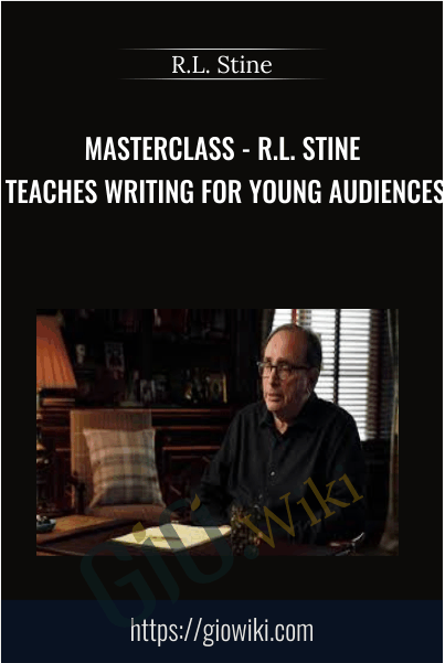 Masterclass - R.L. Stine Teaches Writing for Young Audiences - R.L. Stine