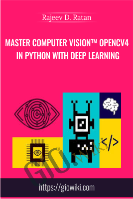 Master Computer Vision™ OpenCV4 in Python with Deep Learning - Rajeev D. Ratan