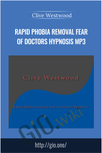 Rapid phobia removal fear of doctors Hypnosis Mp3 – Clive Westwood