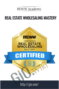 Real Estate Wholesaling Mastery – REWW Academy