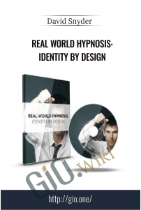Real World Hypnosis: Identity By Design – David Snyder