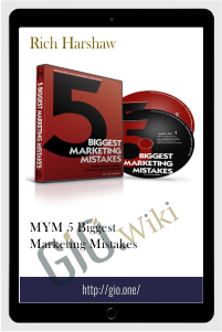 MYM 5 Biggest Marketing Mistakes – Rich Harshaw
