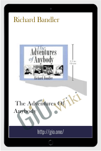 The Adventures of Anybody (Audiobook) – Richard Bandler