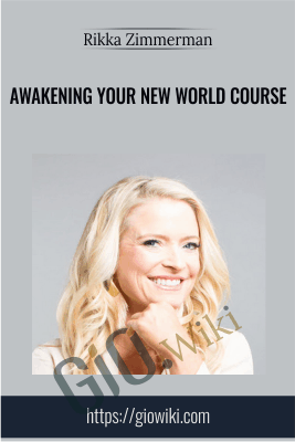 Awakening Your New World Course - Rikka Zimmerman