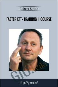 Faster EFT- Training II Course – Robert Smith