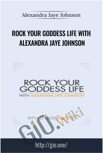 Rock Your Goddess Life with Alexandra Jaye Johnson