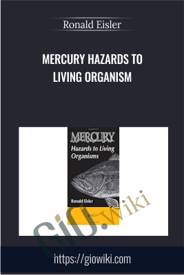 Mercury Hazards to Living Organism - Ronald Eisler