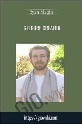 6 Figure Creator – Ryan Magin