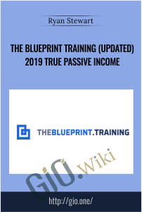 The Blueprint Training (Updated) 2019 True Passive Income – Ryan Stewart
