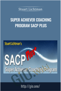SUPER ACHIEVER Coaching Program SACP PLUS – Stuart Lichtman