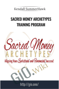 Sacred Money Archetypes Training Program – Kendall SummerHawk