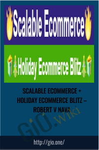 Scalable eCommerce + Holiday eCommerce Blitz – Robert V Nava