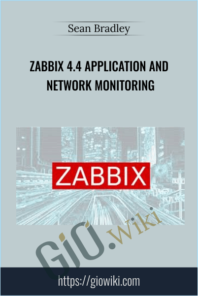 Zabbix 4.4 Application and Network Monitoring - Sean Bradley