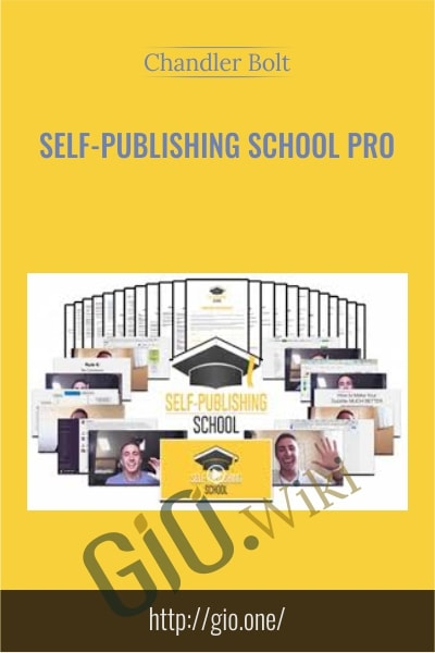 Self-Publishing School PRO - Chandler Bolt