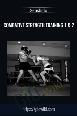 Combative Strength Training 1 & 2 - Senshido