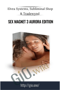 Sex Magnet 3 Aurora Edition – Elvea Systems, Subliminal Shop & Tradewynd