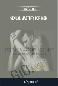 Sexual Mastery for Men – Kim Anami