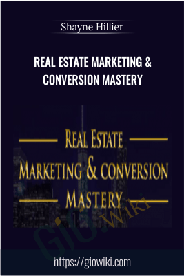 Real Estate Marketing & Conversion Mastery - Shayne Hillier
