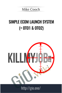 Simple eCom Launch System (+ OTO1 & OTO2) – Mike Cooch