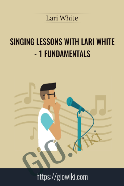 Singing Lessons with Lari White- 1 Fundamentals - Lari White