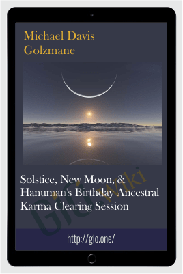 Solstice, New Moon, & Hanuman's Birthday Ancestral Karma Clearing Session - Michael Davis Golzmane