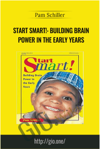 Start Smart!: Building Brain Power in the Early Years  – Pam Schiller