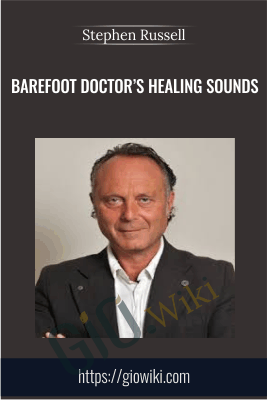 Barefoot Doctor's Healing Sounds - Stephen Russell