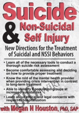 Suicide & Non-Suicidal Self Injury: New Directions for the Treatment of Suicidal and NSSI Behaviors - Meagan N Houston