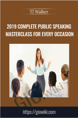 2019 Complete Public Speaking Masterclass For Every Occasion - TJ Walker