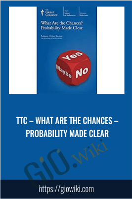 TTC – What Are the Chances – Probability Made Clear