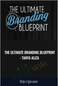 The Ultimate Branding Blueprint - Tanya Aliza
