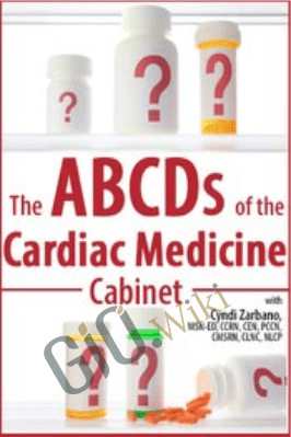 The ABCDs of the Cardiac Medicine Cabinet - Cyndi Zarbano
