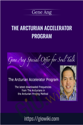 The Arcturian Accelerator Program - Gene Ang