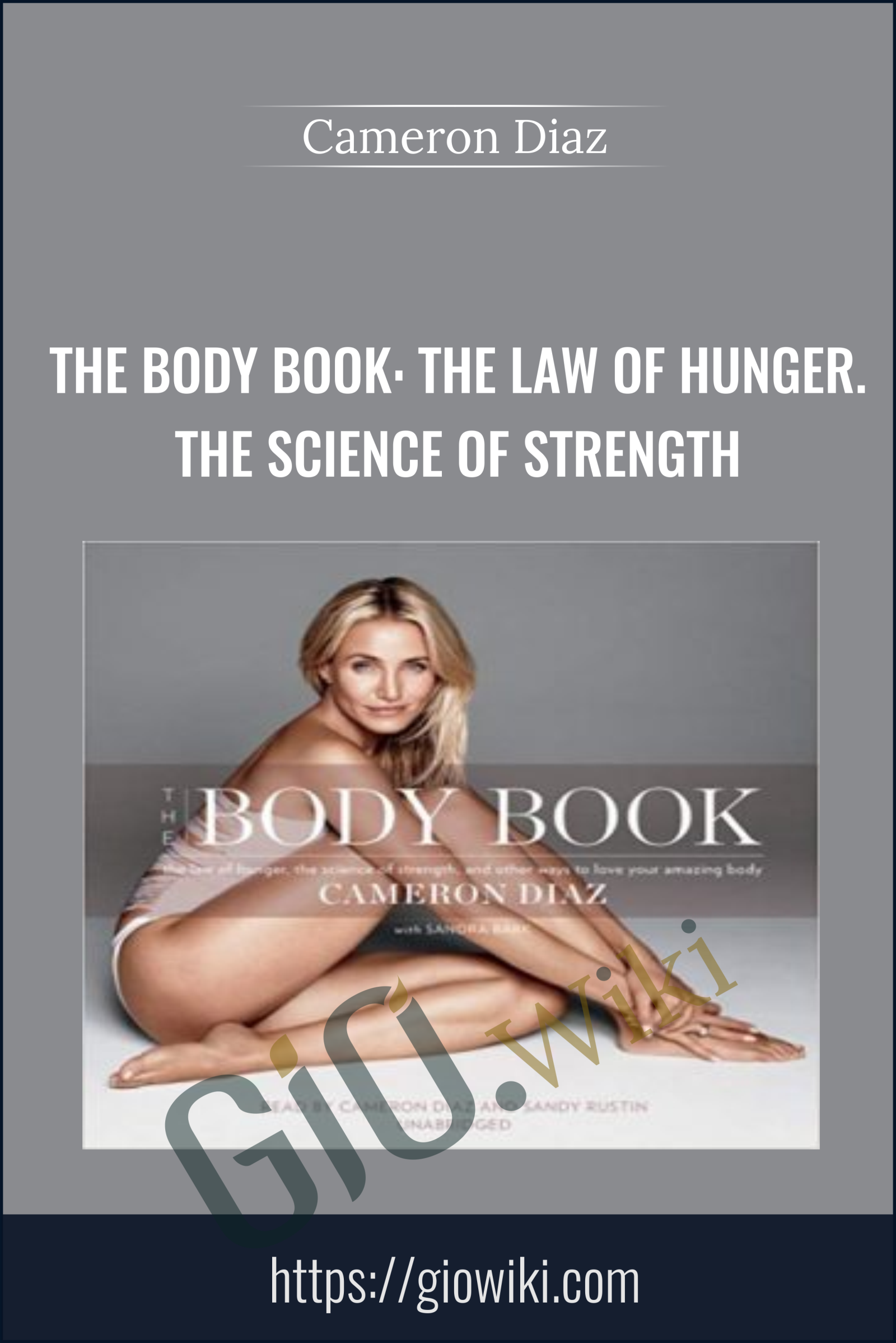 The Body Book: The Law of Hunger. the Science of Strength - Cameron Diaz