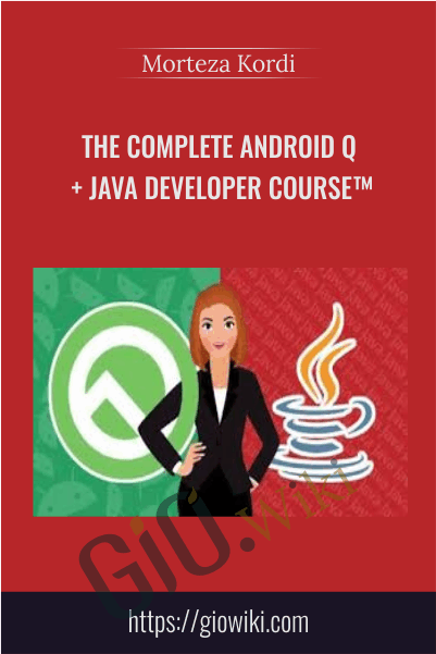 The Complete Android Q + Java Developer Course - Morteza Kordi