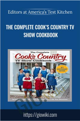 The Complete Cook's Country TV Show Cookbook - Editors at America's Test Kitchen