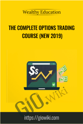 The Complete Options Trading Course (New 2019) – Wealthy Education