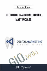 The Dental Marketing Funnel Masterclass – Ben Adkins