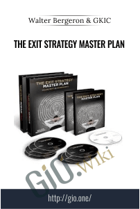 The Exit Strategy Master Plan – Walter Bergeron & GKIC