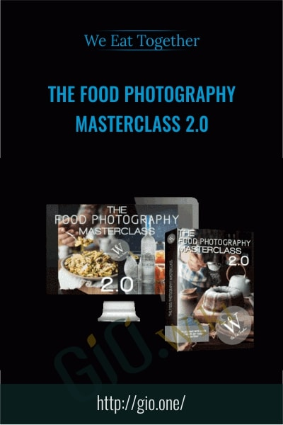 The Food Photography Masterclass 2.0 - We Eat Together